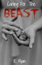 Caring For The Beast #Wattys2016 by writerERyan