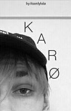 Karo  by itsonlylola
