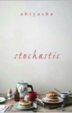 STOCHASTIC by Abiyasha