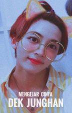 Mengejar Cinta Dek Junghan by sj94__