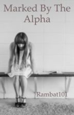 Marked By The Alpha by rambat101