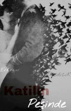 KATİL SERİSİ 1(Katilin Peşinde) by katil_kiz