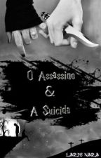 O Assassino & A Suicida by 4Larir