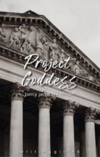 Project Goddess || Percy Jackson x Reader by WritingGirl46
