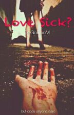 Love sick? [DeGoBooM] by but-does-anyone-care