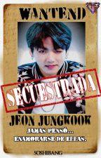 SECUESTRADA (adaptada) Jungkook -Terminada- by -SOSHIBANG-