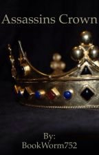 Assassins Crown by BookWorm752