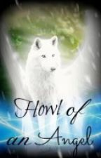 The Howl of an Angel by XBeautifulDreamX