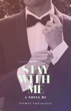 Stay With Me(bxb)(COMPLETED)(Wattys2017) by Sherrah_owlls
