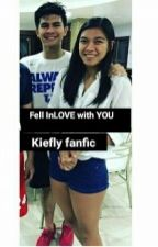 Fell InLOVE With YOU (Kiefly Fanfic) by cheryloubonalos