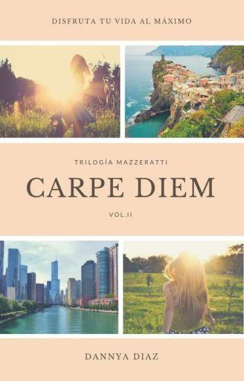 Carpe Diem (18+) Trilogía Mazzeratti Vol. II
