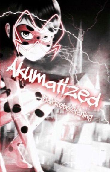 Akumatized||Miraculous Ladybug fanfic