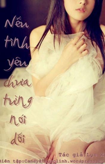 Nếu tình yêu chưa từng nói dối - Lục Xu