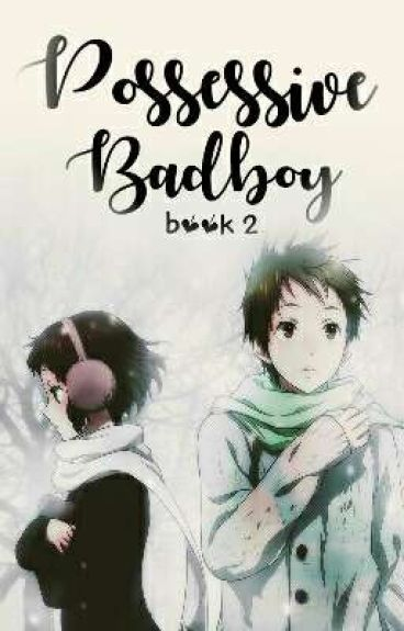 Possessive Bad boy Book 2 (On-going)