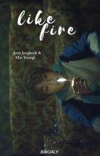 Like Fire || Jeon Jungkook; Min Yoongi [COMPLETATA] by biboaly