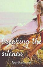 Breaking The Silence by shama_mohideen