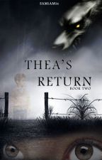 Thea's Return ~ Book 2 of 4 (COMPLETED) SOCIETY SERIES by SAMiAMiz