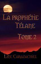La prophétie Télane, livre 2 : La ville Antique by Carazachiel