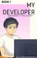 My Developer[Developer¡Yandere DevXReader] by LoveRandomness