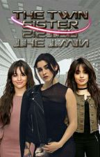 The Twin Sister (EM REVISÃO) by all2camila