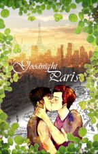 [ Đam Mỹ ]-Ngủ ngon, Paris by lovecat158