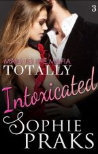 Totally Intoxicated (Maid to the Mafia Vol.3) On hold by SophiePraks