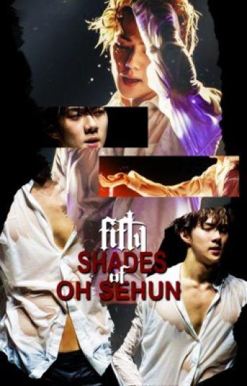 fifty shades of oh sehun ; osh x lh