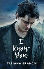 I Know You by TJLannister