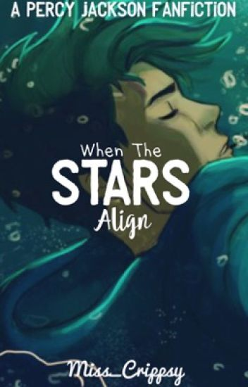 When the Stars Align -  A Percy Jackson Fanfiction