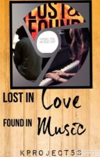 Lost in Love, Found in Music  by Kproject56