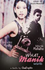 What Manik Wants! by GlowBrighter