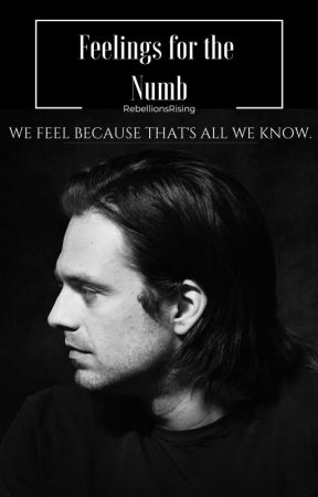 Feelings For The Numb || Bucky Barnes AU - Which foot is the