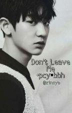 Don't Leave Me (CHANBAEK) by moemoe_03