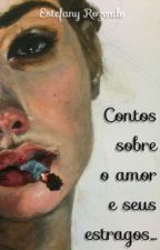 Sobre o amor e seus estragos (...) by costa_estefany