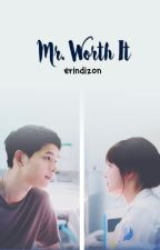 Mr. Worth It #Wattys2016 by erindizon
