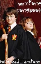 Harmione Songbook by Potterhead_Harmione