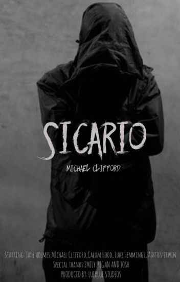 Sicario - Michael Clifford