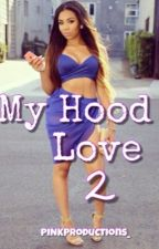 My Hood Love 2 by UrbanLeah