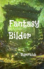 Fantasy Bilder by superblub