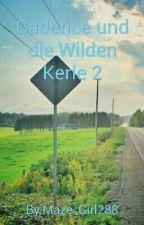 Cadence und die Wilden Kerle 2 by Maze_Girl288