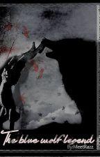أسطورة الذئب الأزرق |  The Blue Wolf Legend by MeetRazz
