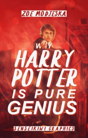 WHY HARRY POTTER IS PURE GENIUS by LadybirdCookie