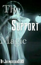 The Support Magic by Jahmcrisian9189