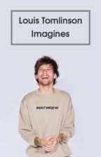 LOUIS TOMLINSON IMAGINES by DIRECTIONERfae