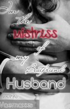 Im The Mistress Of My Bestfriend husband [EDITING] by Vaemaxxs