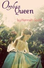 The Orphan Queen by hannahscott5