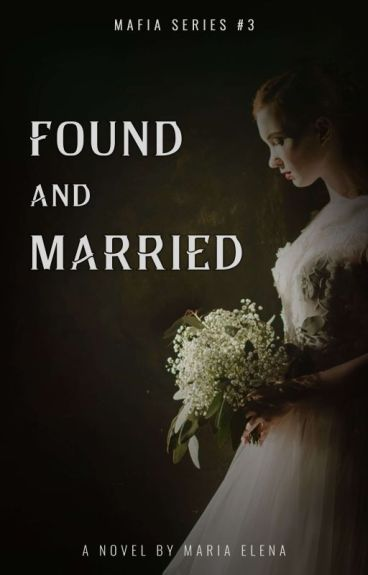 Found And Married (Mafias Series # 3)