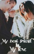 My best friend is my love by Anggiaudreyl