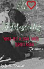 Amor De Adolescentes . by Rafaelacunha_2003