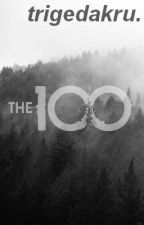 Trigedakru » The 100 by Ninim_